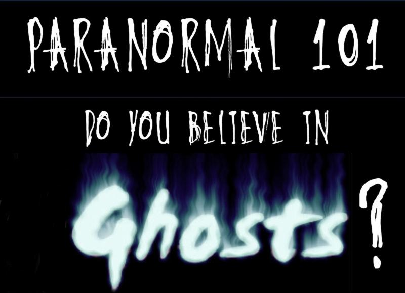 "Banner reading ""Paranormal 101: Do you believe in ghosts?"""